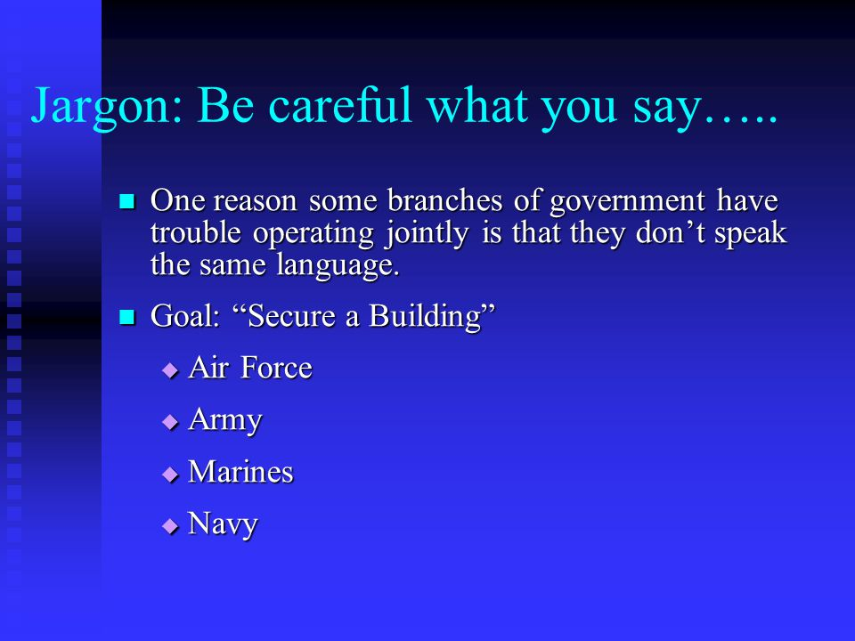 Jargon: Be careful what you say…..
