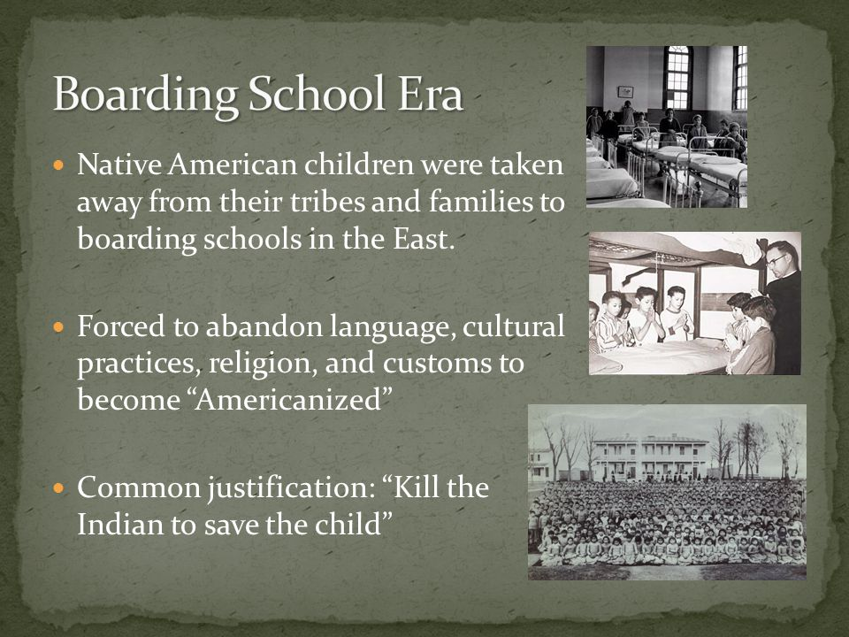 Native American children were taken away from their tribes and families to boarding schools in the East.