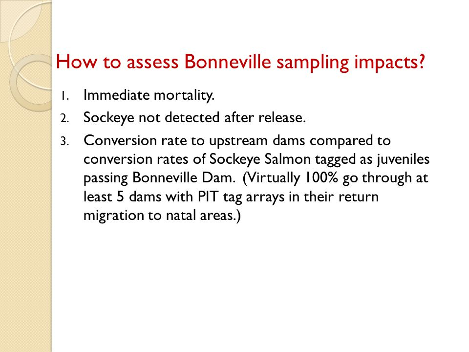 How to assess Bonneville sampling impacts. 1. Immediate mortality.