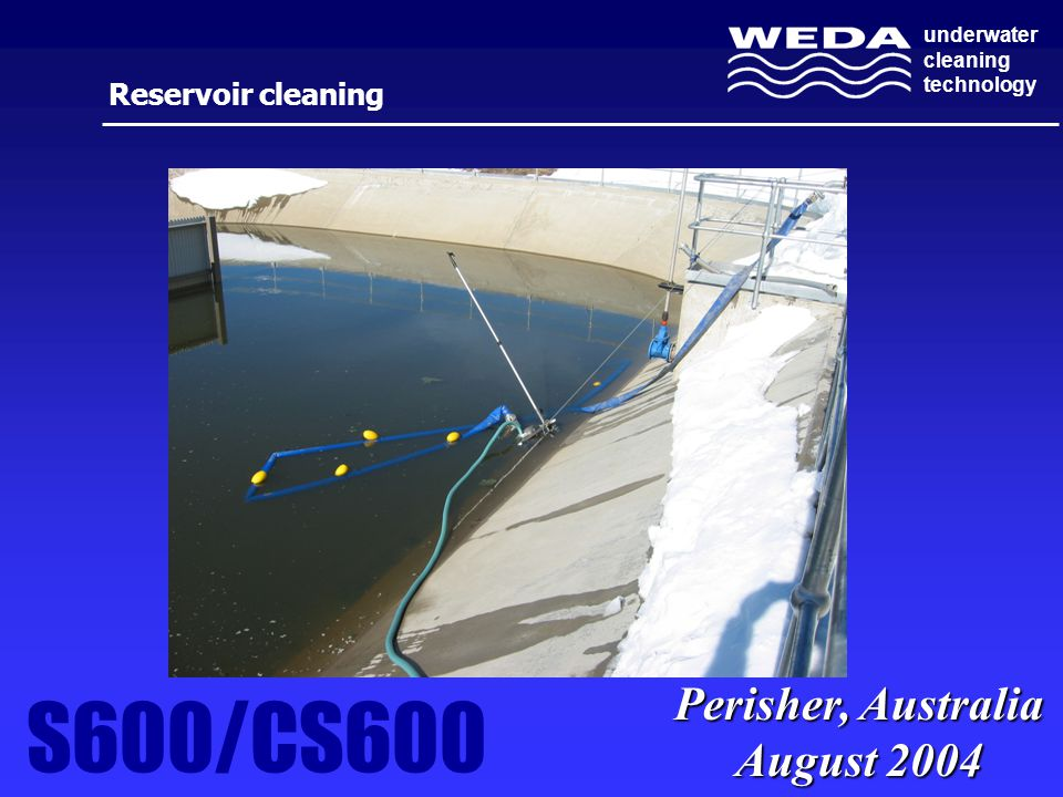 underwater cleaning technology Reservoir cleaning S600/CS600 Perisher, Australia August 2004