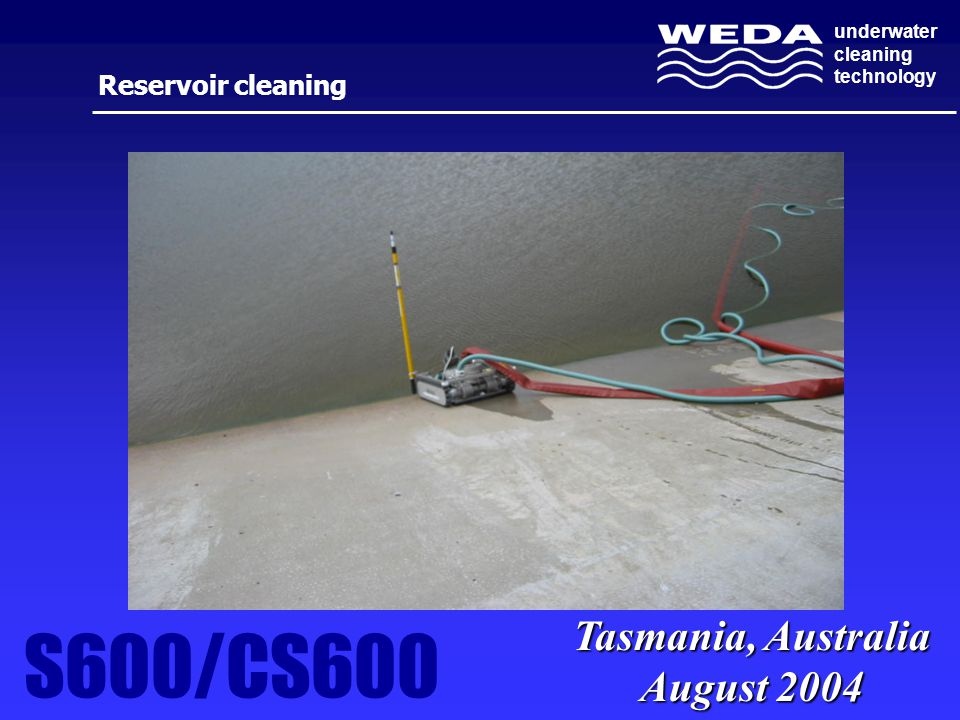 underwater cleaning technology Reservoir cleaning S600/CS600 Tasmania, Australia August 2004