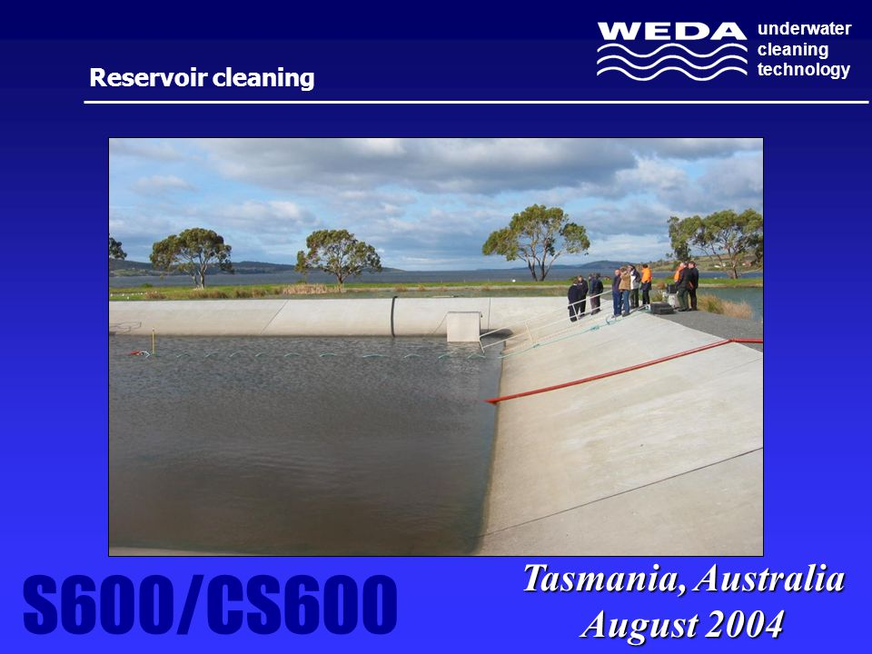 underwater cleaning technology Tasmania, Australia August 2004 Reservoir cleaning S600/CS600