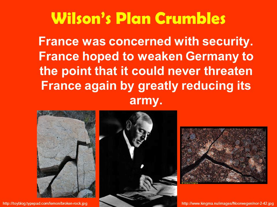 Wilson's Plan Crumbles France was concerned with security.