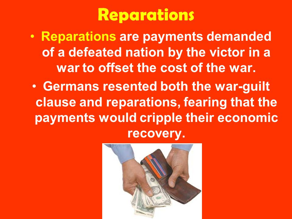 Reparations Reparations are payments demanded of a defeated nation by the victor in a war to offset the cost of the war.