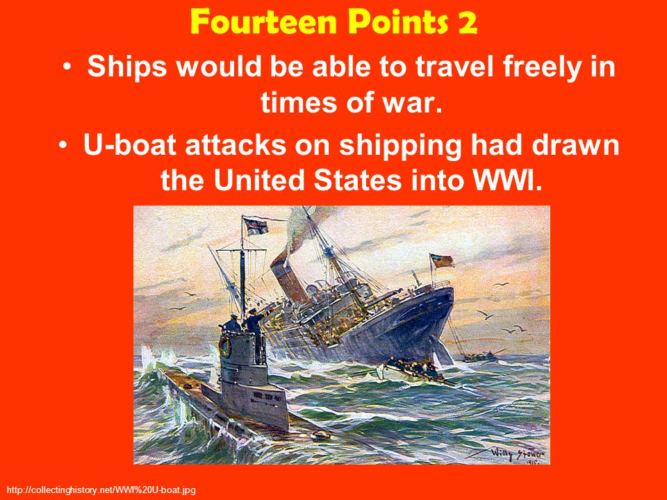 Fourteen Points 2 Ships would be able to travel freely in times of war.
