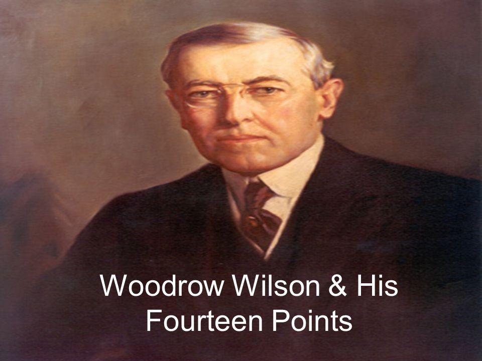 Woodrow Wilson & His Fourteen Points