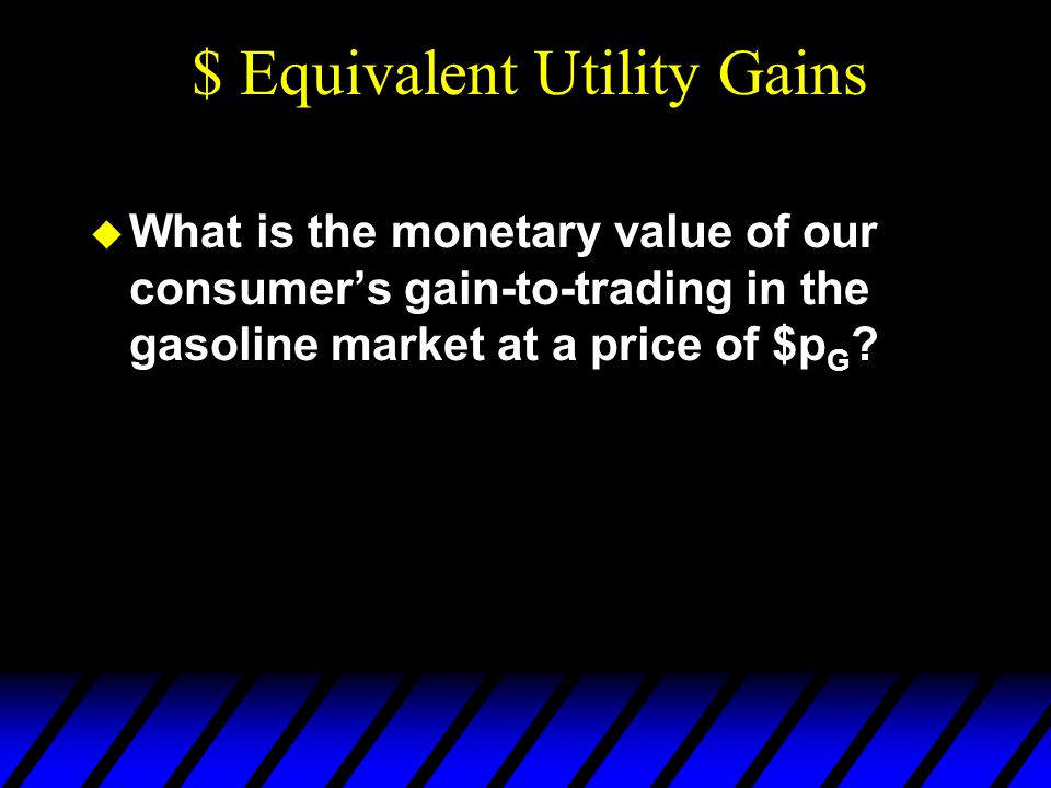  What is the monetary value of our consumer's gain-to-trading in the gasoline market at a price of $p G .