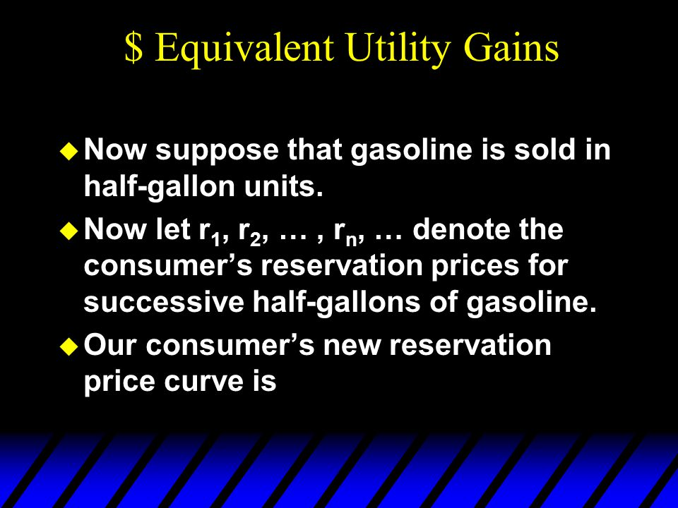  Now suppose that gasoline is sold in half-gallon units.