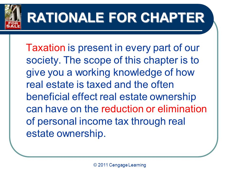 © 2011 Cengage Learning INCOME TAXES Tax benefits associated with a secondary residence.