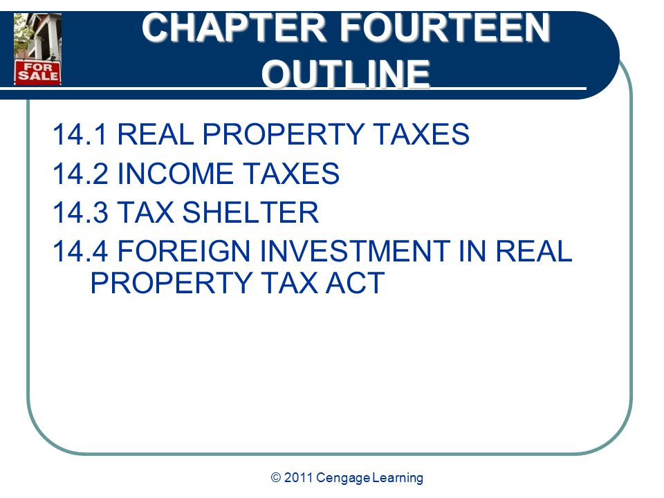 © 2011 Cengage Learning FOREIGN INVESTMENT IN REAL PROPERTY TAX ACT Discuss why FIRPTA was enacted by our legislators.