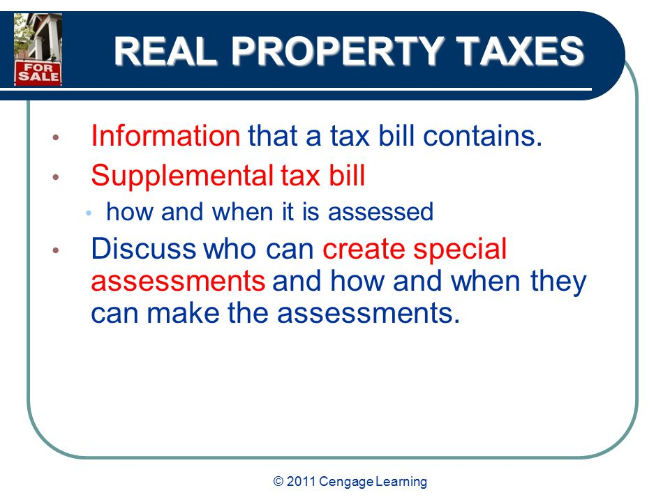 © 2011 Cengage Learning REAL PROPERTY TAXES Information that a tax bill contains.
