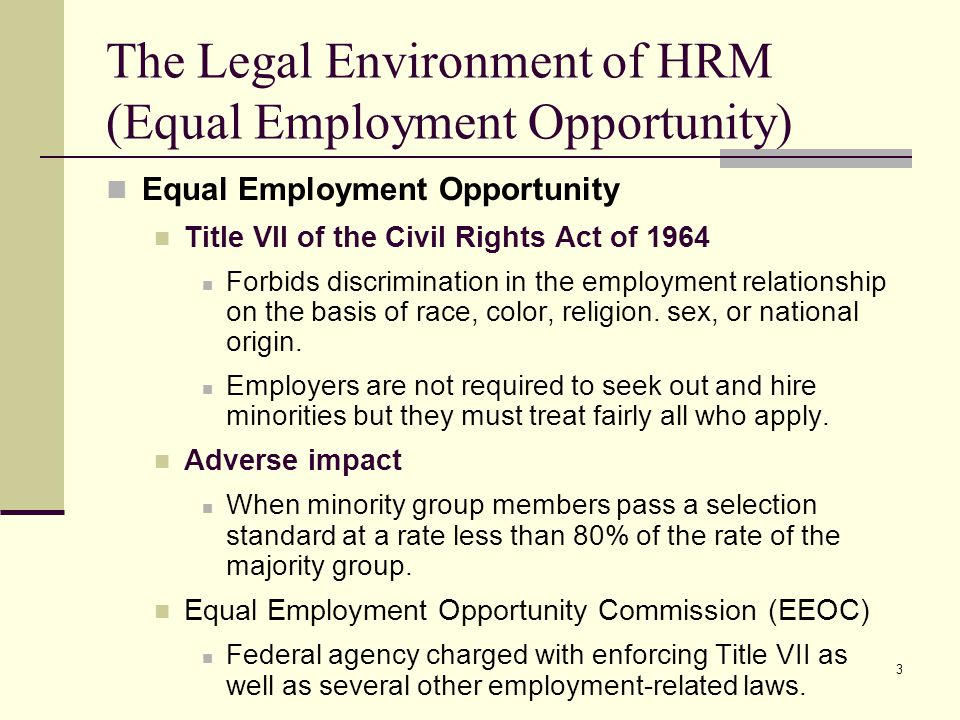 4 The Legal Environment of HRM (Equal Employment Opportunity) Affirmative Action (E.O.11246) Intentionally seeking and hiring qualified or qualifiable employees from racial, sexual, and ethnic groups that are underrepresented in the organization Several executive orders require federal contractors to develop affirmative action plans and take affirmative action in hiring veterans and the disabled.