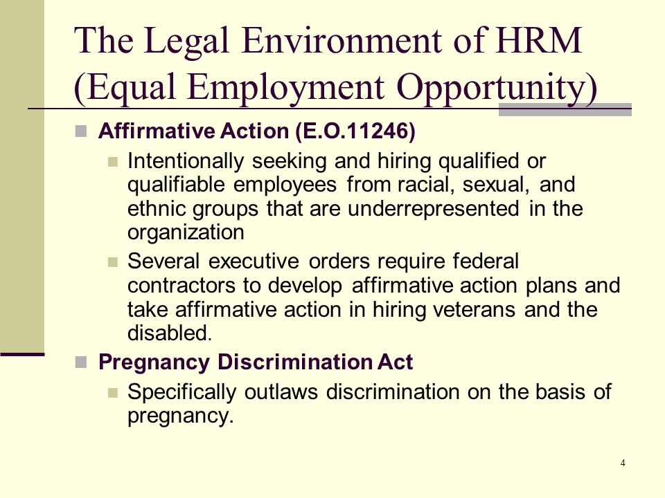 5 The Legal Environment of HRM (Equal Employment Opportunity) Age Discrimination in Employment Act of 1967 (ADEA) Outlaws discrimination against persons older than 40 years of age Americans with Disabilities Act of 1990 (ADA) Forbids discrimination on the basis of disabilities and requires employers to provide reasonable accommodations for disabled employees.
