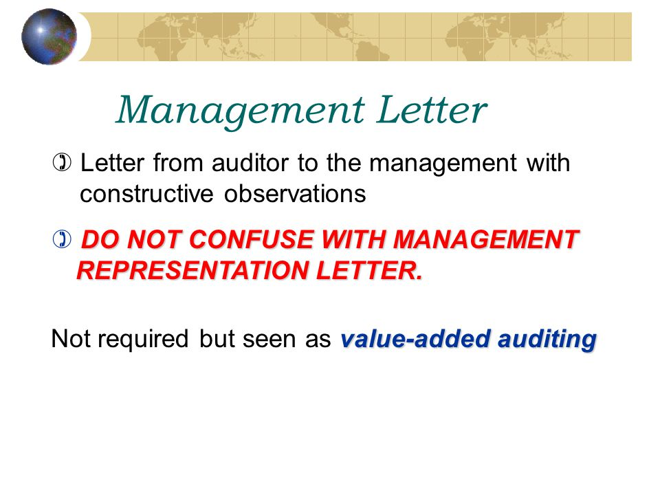 Management Letter ) Letter from auditor to the management with constructive observations DO NOT CONFUSE WITH MANAGEMENT REPRESENTATION LETTER. ) DO NO