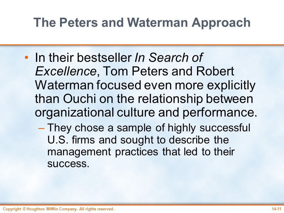 Copyright © Houghton Mifflin Company. All rights reserved.14-11 The Peters and Waterman Approach In their bestseller In Search of Excellence, Tom Pete