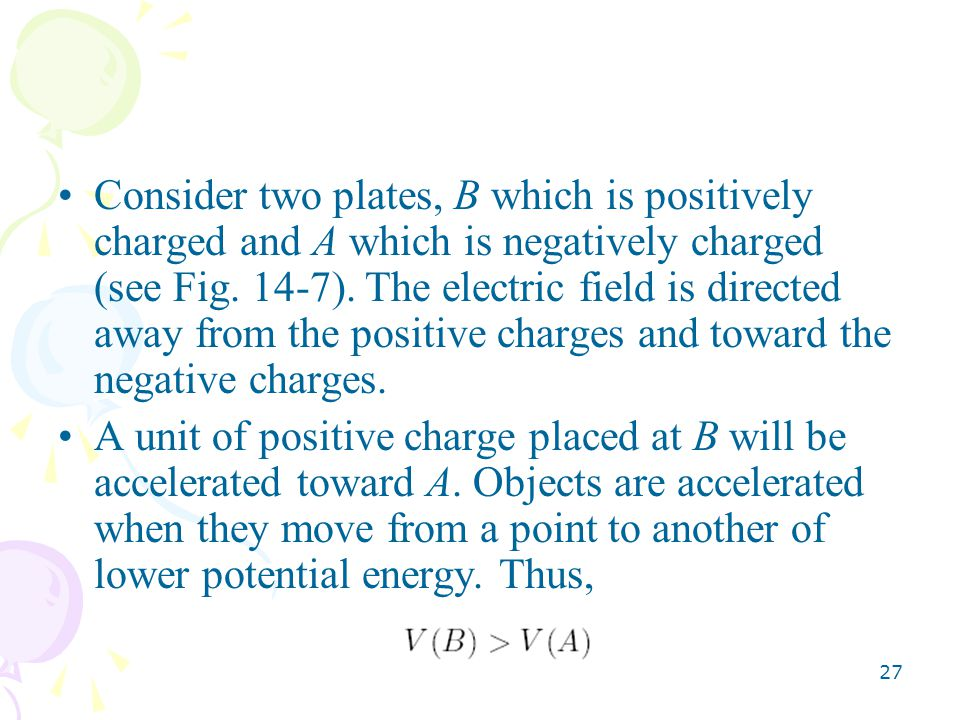 27 Consider two plates, B which is positively charged and A which is negatively charged (see Fig.