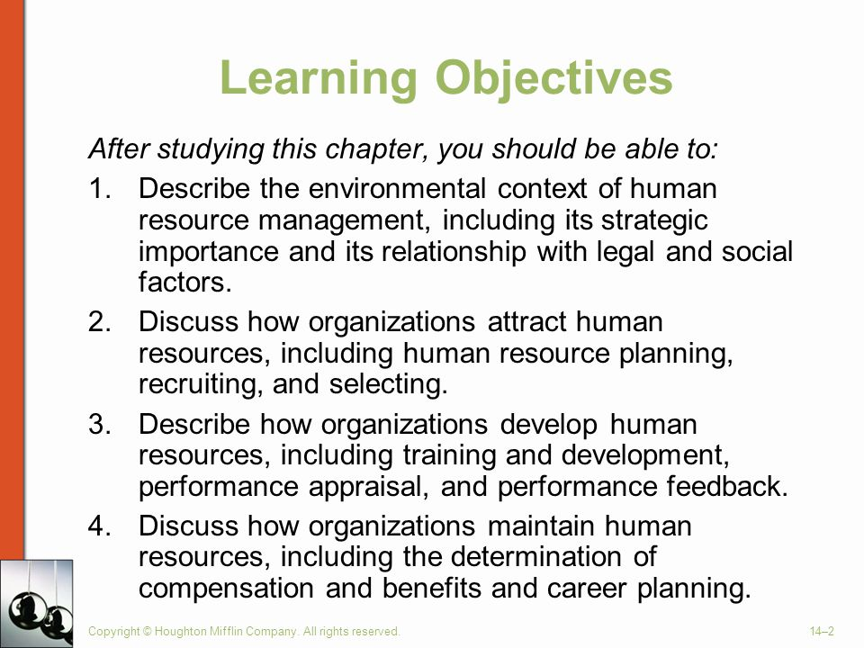 Copyright © Houghton Mifflin Company. All rights reserved.14–2 Learning Objectives After studying this chapter, you should be able to: 1.Describe the
