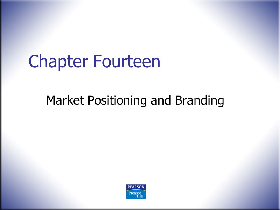 Chapter Fourteen Market Positioning and Branding