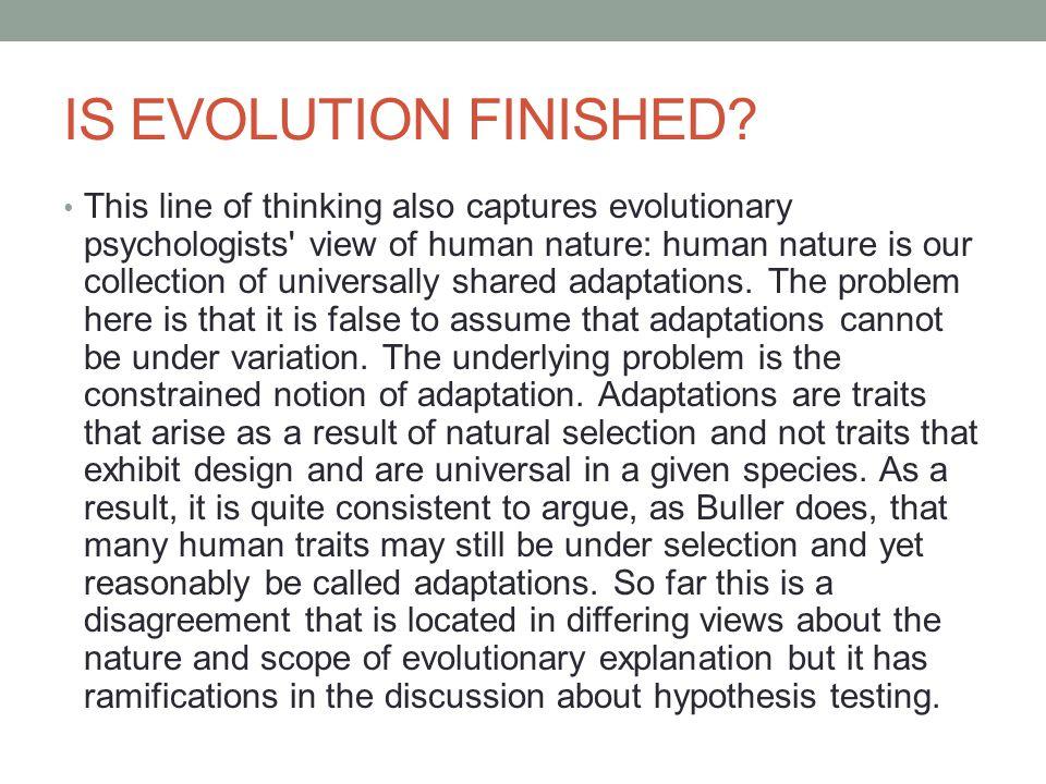 IS EVOLUTION FINISHED.