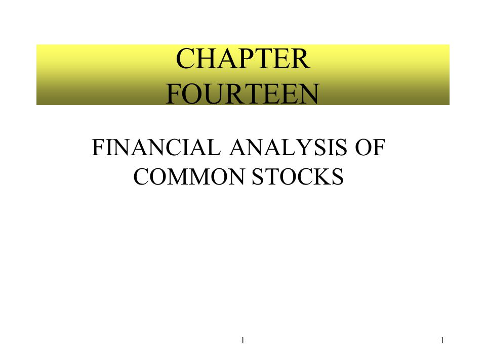 11 CHAPTER FOURTEEN FINANCIAL ANALYSIS OF COMMON STOCKS