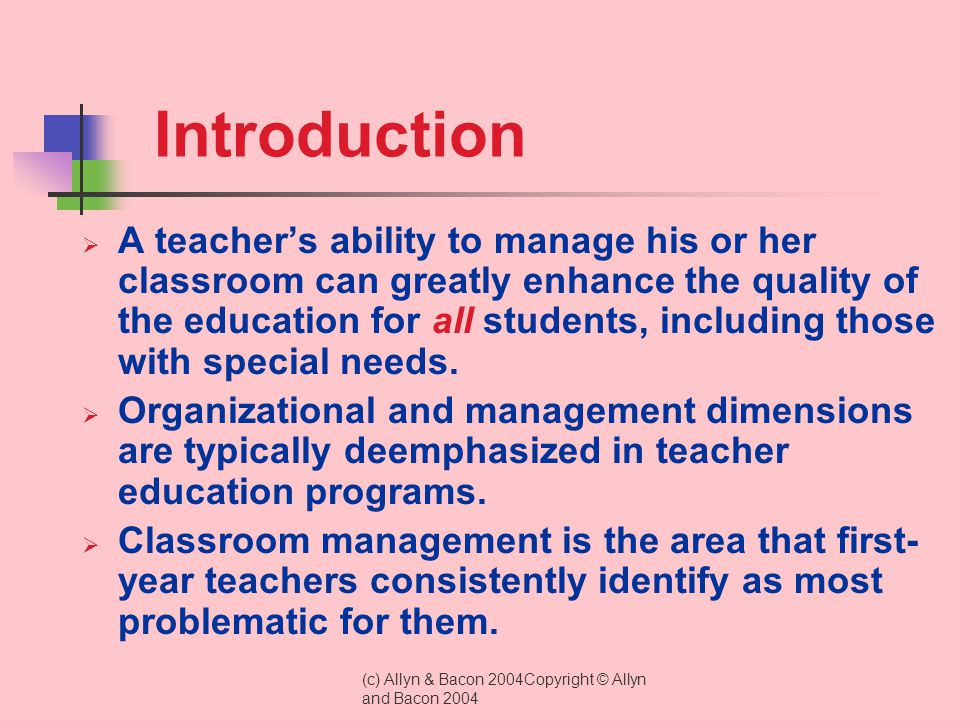 (c) Allyn & Bacon 2004Copyright © Allyn and Bacon 2004 Behavioral Dimension: Areas of Possible Emphasis When Developing Behavioral Programs (Etscheidt & Barlett, 1999)  Skill Training  Behavior Management Plan  Self-Management  Peer Support  Classwide Systems