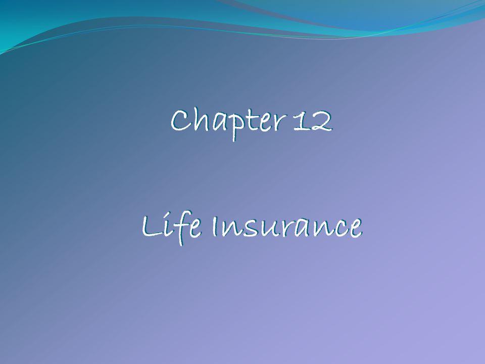 Chapter 12 Life Insurance Chapter 12 Life Insurance