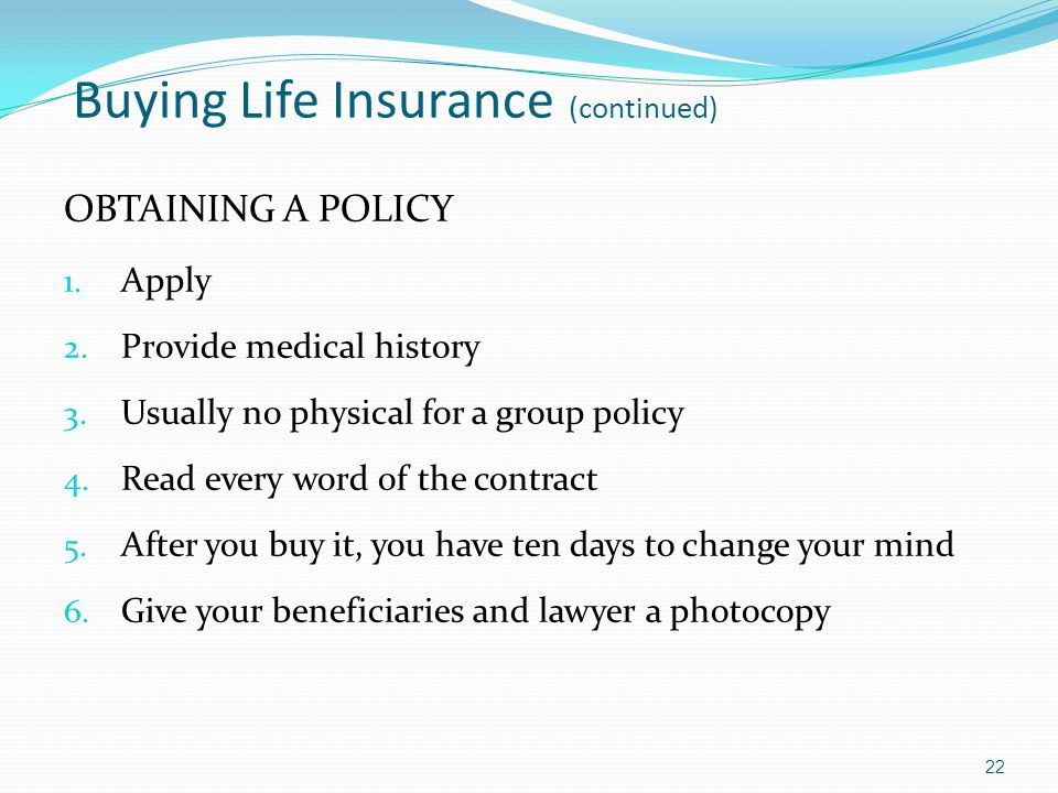 Buying Life Insurance (continued) OBTAINING A POLICY 1.