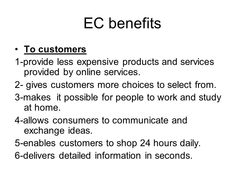 EC benefits To society 1- enable individual to work at home, and do less traveling.
