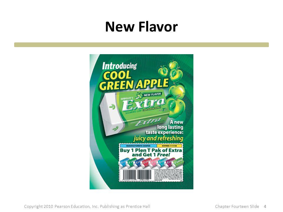 New Flavor 44Copyright 2010 Pearson Education, Inc. Publishing as Prentice HallChapter Fourteen Slide