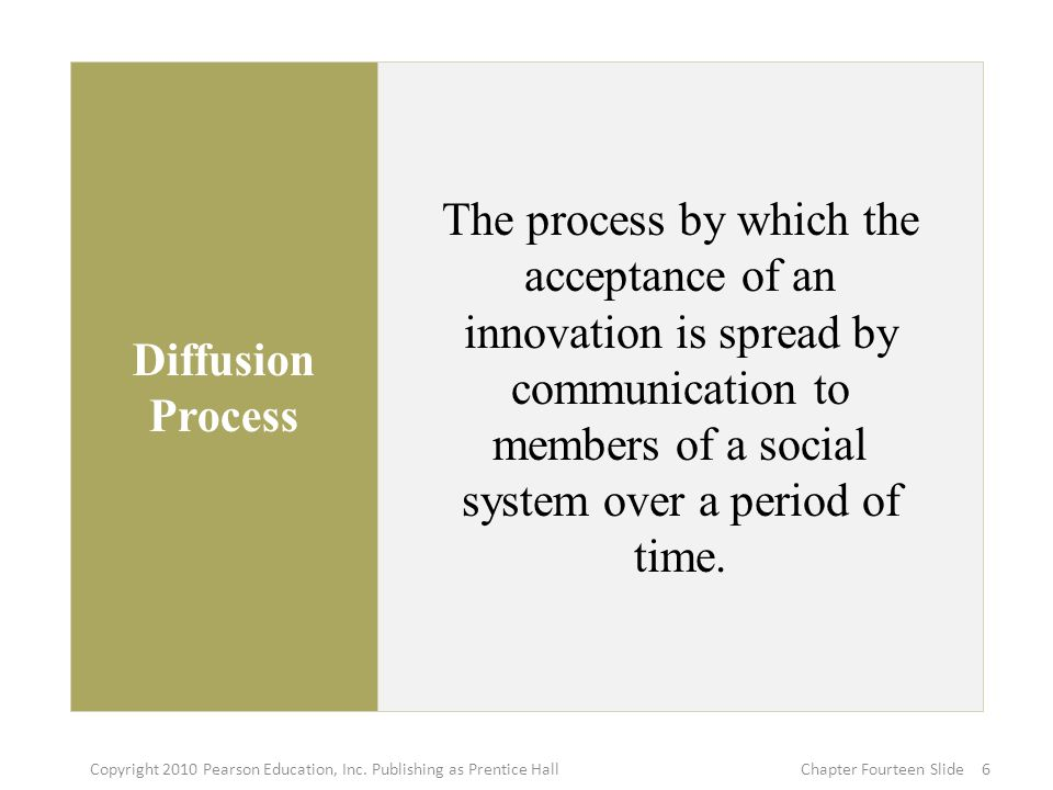 Diffusion Process The process by which the acceptance of an innovation is spread by communication to members of a social system over a period of time.
