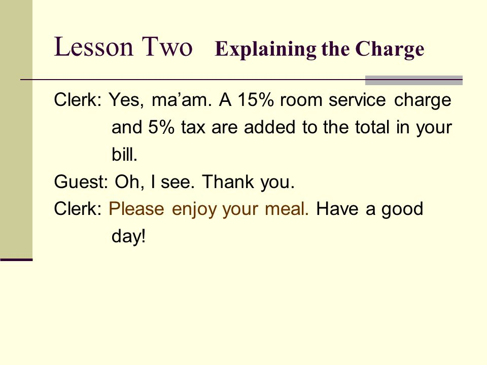 Lesson Two Explaining the Charge Clerk: Yes, ma'am.