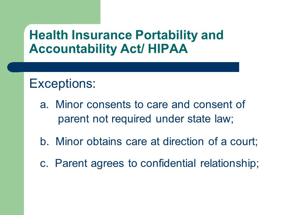 Health Insurance Portability and Accountability Act/ HIPAA Exceptions: a.