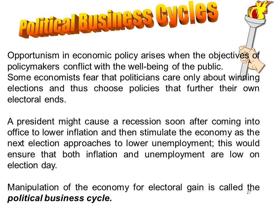Chapter Fourteen17 Opportunism in economic policy arises when the objectives of policymakers conflict with the well-being of the public. Some economis