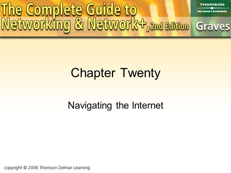 Chapter Twenty Navigating the Internet