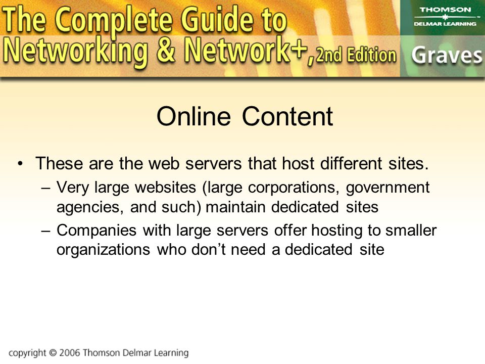 Online Content These are the web servers that host different sites.