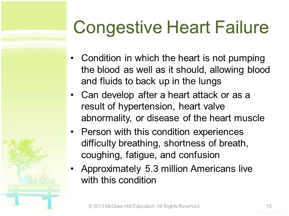 Congestive Heart Failure Condition in which the heart is not pumping the blood as well as it should, allowing blood and fluids to back up in the lungs