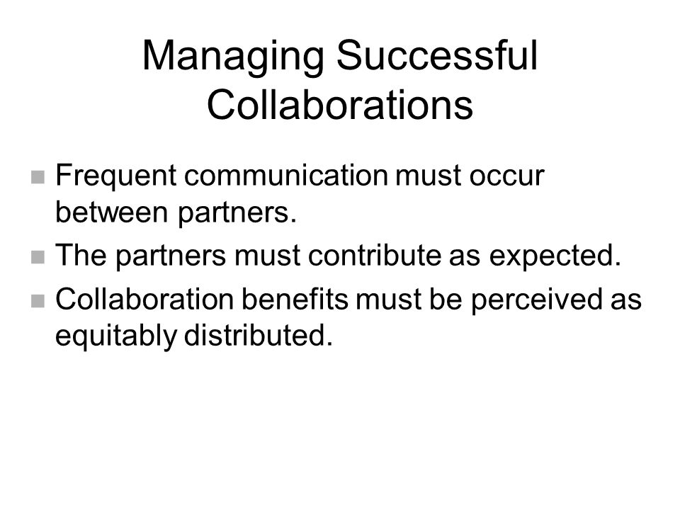 n Frequent communication must occur between partners.