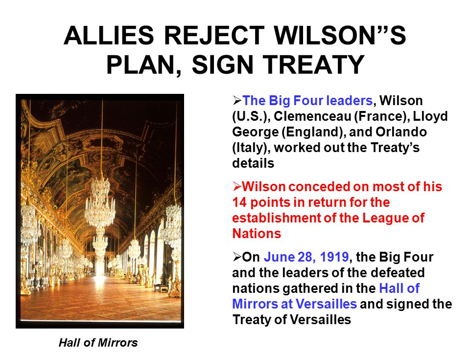 Chapter 11 Section 4 A – Why did the Allies reject Wilson's plan.