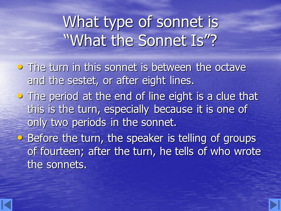 What type of sonnet is What the Sonnet Is . Rhyme scheme is abbaabba cdcdcd.