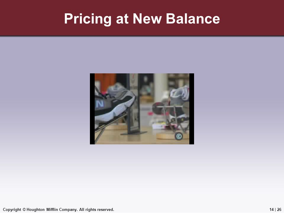 Copyright © Houghton Mifflin Company. All rights reserved.14 | 26 Pricing at New Balance