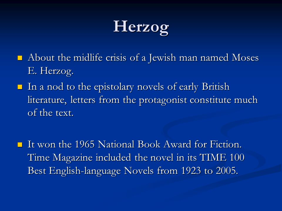 Herzog About the midlife crisis of a Jewish man named Moses E.