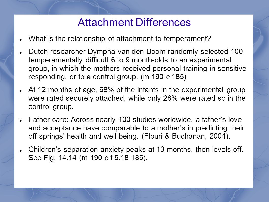 Attachment Differences What is the relationship of attachment to temperament.