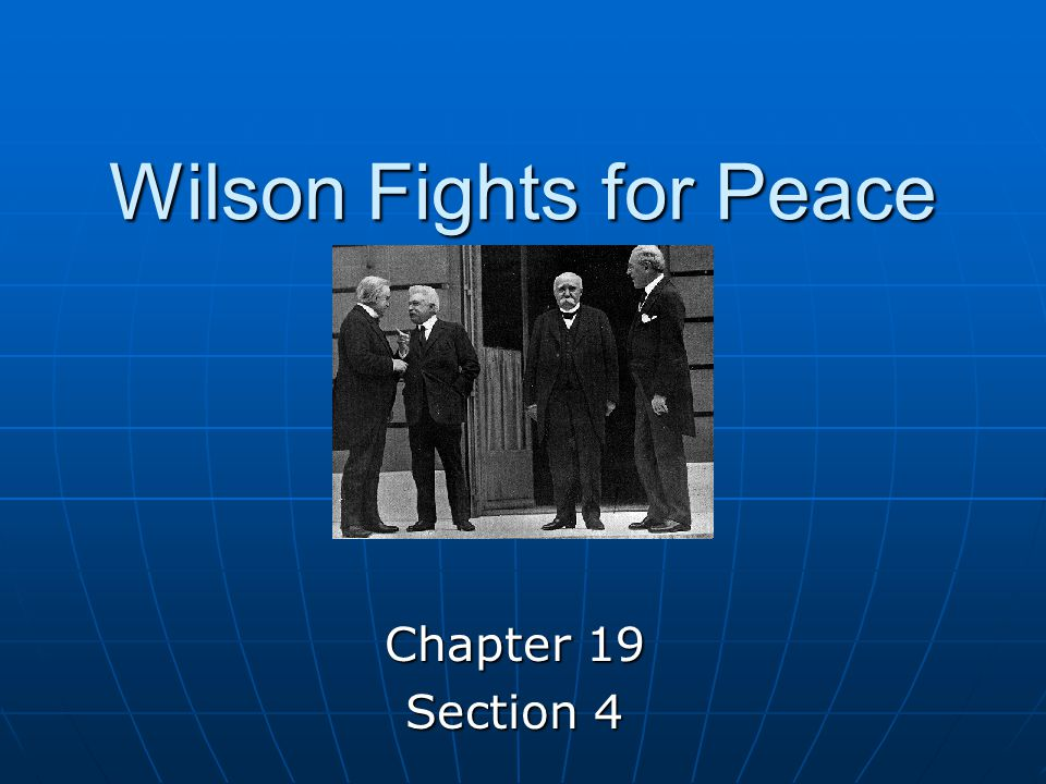 Wilson Fights for Peace Chapter 19 Section 4