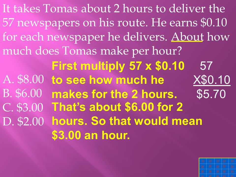 It takes Tomas about 2 hours to deliver the 57 newspapers on his route.