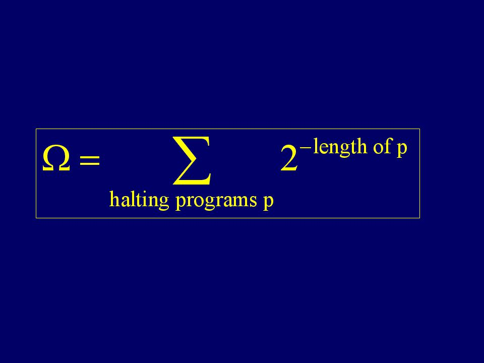  Is the probability that a random coin sequence will describe the text of a halting program.