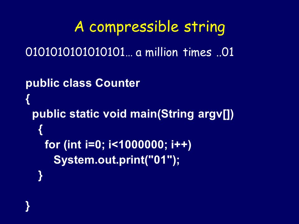 Th: Half the strings of any given length are incompressible Java is prefix-free so there are at most 2 n-1 programs of length n-1 or shorter. There ar
