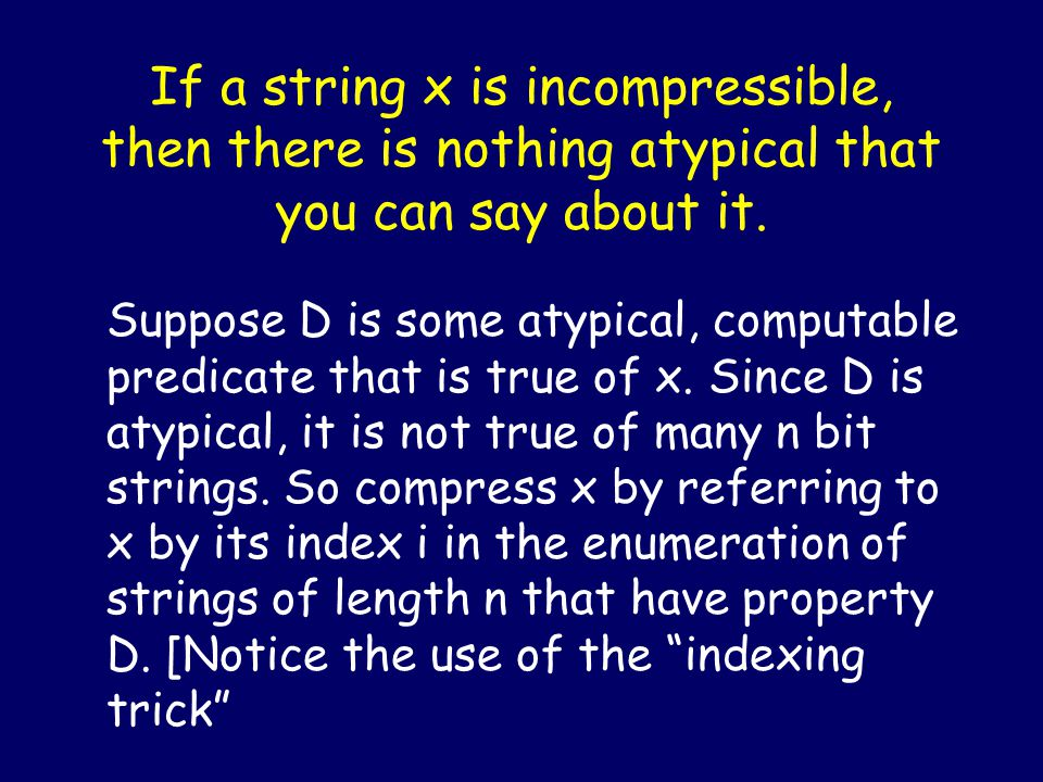 An incompressible string has no computable pattern! Kolmogorov Chaitin
