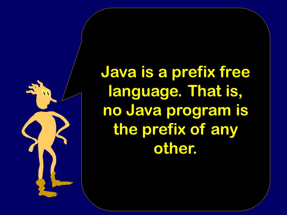 Each Java program has an unambiguous meaning.
