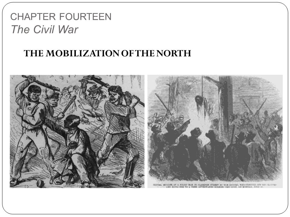 CHAPTER FOURTEEN The Civil War THE MOBILIZATION OF THE NORTH