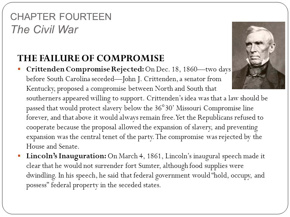 CHAPTER FOURTEEN The Civil War THE FAILURE OF COMPROMISE  Crittenden Compromise Rejected: On Dec.